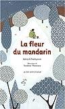 """Afficher """"Fleur du mandarin (La)"""""""