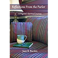 Reflections from the Parlor: A Pilgrim's Spiritual Journey