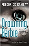 Drowning Barbie, Frederick Ramsay, 1464202168