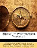 Deutsches Wörterbuch, Jacob Grimm and Moriz Heyne, 1174673141