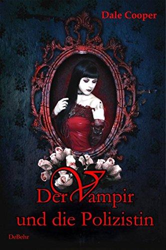 Der Vampir und die Polizistin Taschenbuch – 20. März 2013 Verlag DeBehr Dale Cooper 3944028287 Bezug zu Lesben