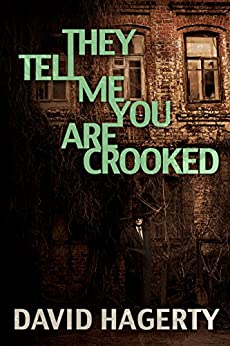 They Tell Me You Are Crooked (Duncan Cochrane Book 2) by [Hagerty, David]