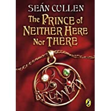 The Prince of Neither Here Nor There by Sean Cullen (November 15,2011)