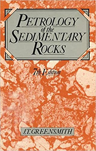 Petrology of the Sedimentary Rocks: Petrology of the Sedimentary Rocks v. 2 (Textbook of Petrology)