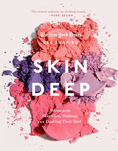(Skin Deep: Women on Skin Care, Makeup, and Looking Their Best)