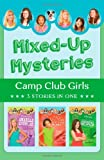 img - for Mixed-Up Mysteries: 3 Stories in 1 (Camp Club Girls) book / textbook / text book