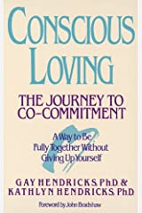 Conscious Loving: The Journey to Co-Committment Kindle Edition