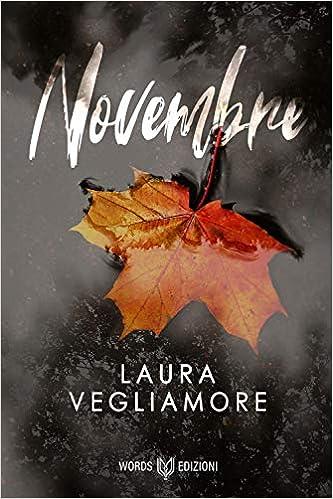 novembre laura vegliamore Nuove uscite narrativa 11 novembre