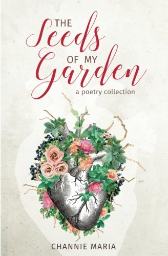 The Seeds of My Garden: A Poetry Collection
