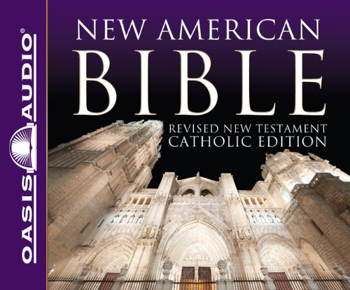 New American Bible: Revised New Testament Catholic Edition by Brand: Oasis Audio