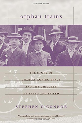 Orphan Trains: The Story of Charles Loring Brace and the Children He Saved and Failed pdf epub