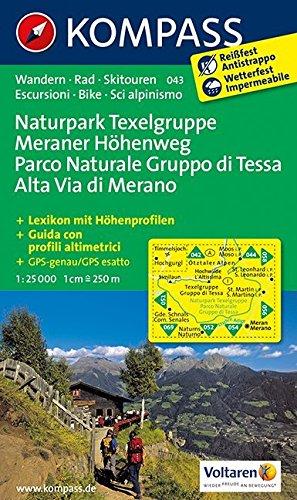 Naturpark Texelgruppe - Meraner Höhenweg/Parco Naturale Gruppo di Tessa - Alta Via di Merano: Wanderkarte mit Kurzführer, Radrouten und alpinen 1:25000 (KOMPASS-Wanderkarten, Band 43)