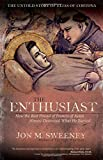The Enthusiast: How the Best Friend of Francis of Assisi Almost Destroyed What He Started