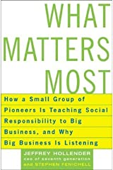 By Jeffrey Hollender - What Matters Most: How A Small Group Of Pioneers Is Teaching Soci (2004-01-08) [Hardcover] Hardcover