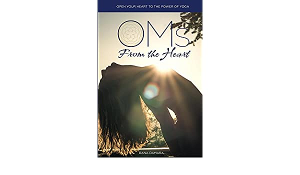 Oms from the Heart: Open Your heart to the Power of Yoga ...