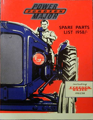 Fordson Tractor Parts - 1952 THROUGH 1958 FORDSON POWER MAJOR TRACTOR FACTORY PARTS LIST