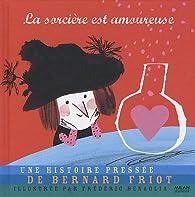 La sorcière est amoureuse par Bernard Friot
