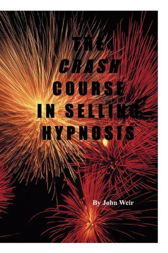The Crash Course In Selling Hypnosis pdf
