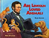 img - for Abe Lincoln Loved Animals book / textbook / text book