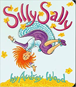 Silly Sally written and illustrated by Audrey Wood