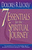 7 Essentials for the Spiritual Journey, Dolores R. Leckey, 0824517830