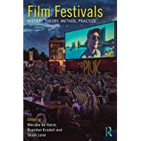 Film Festivals: History, Theory, Method, Practice
