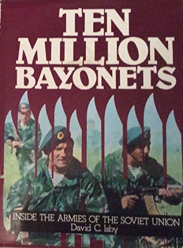 Ten Million Bayonets: Inside the Armies of the Soviet Union