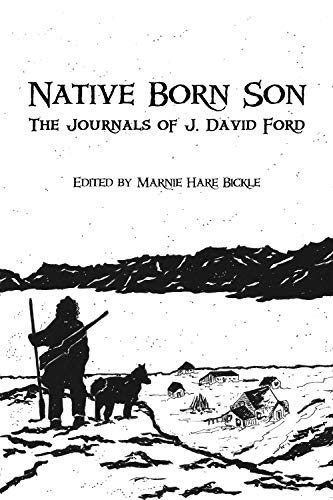 (Native Born Son: The Journals of J. David Ford )