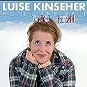 Hotel Freiheit Hörspiel von Luise Kinseher Gesprochen von: Luise Kinseher