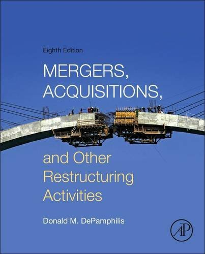 Mergers, Acquisitions, and Other Restructuring Activities, Eighth Edition by DePamphilis Donald (2015-09-08) Hardcover