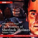 The Memoirs of Sherlock Holmes: Volume Three (Dramatised) Radio/TV Program by Arthur Conan Doyle Narrated by  full cast