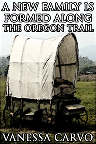 A New Family Is Formed Along The Oregon Trail (Christian Western Wagon Train Romance)