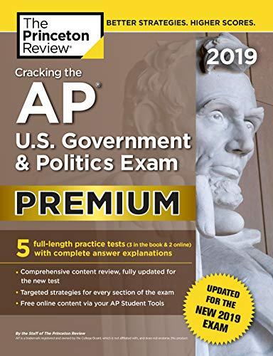 Cracking the AP U.S. Government & Politics Exam 2019, Premium Edition: Revised for the New 2019 Exam (College Test Preparation)