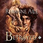Betrayed   Rhianne Aile