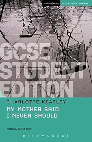My Mother Said I Never Should GCSE Student Edition (GCSE Student - Bush Sophie