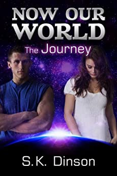 Now Our World: The Journey by [Dinson, S. K.]