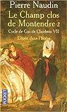 Cycle de Gui de Clairbois, tome 7 : Le champ clos de Montendre, 2ème partie : L'épée dans l'herbe par Naudin