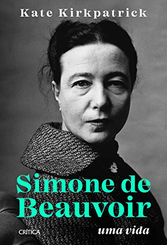 Simone de Beauvoir: Uma vida
