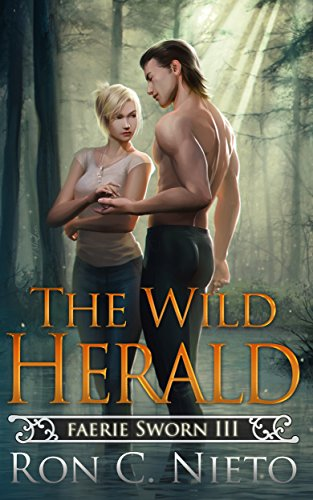 The Wild Herald (Faerie Sworn Book 3) by [Nieto, Ron C.]