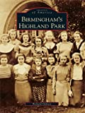 Front cover for the book Birmingham's Highland Park by Richard Dabney