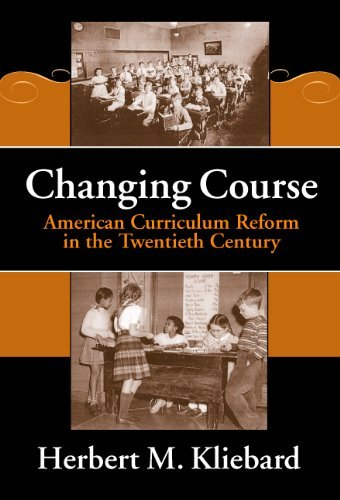 Changing Course: American Curriculum Reform in the 20th Century (Reflective History, 8) (Reflective History Series) by Herbert M. Kliebard (2002-04-01)