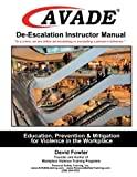 AVADE De Escalation Instructor Manual Education Prevention and Mitigation for Violence in the Workplace