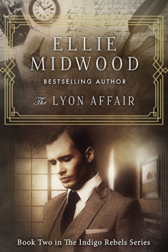 The Lyon Affair: A French Resistance novel (The Indigo Rebels Book 2) by [Midwood, Ellie]