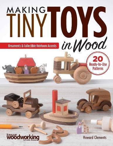 Wood: Ornaments & Collectible Heirloom Accents (Toy Pattern)