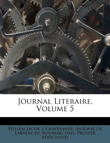 Journal Literaire, Volume 5 (French Edition) pdf