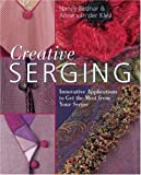 img - for Creative Serging: Innovative Applications to Get the Most from Your Serger by Nancy Bednar (2007-09-01) book / textbook / text book