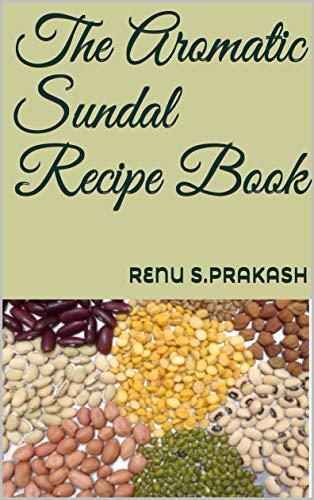 The Aromatic Sundal Recipe Book ()