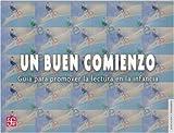 img - for Un buen comienzo. Gu? para promover la lectura en la infancia (Literatura) (Spanish Edition) by Burns M. Susan Peg Griffin y Catherine E. Snow (comps.) (2002-01-04) book / textbook / text book