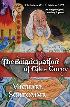 The Emancipation of Giles Corey by [Sortomme, Michael]