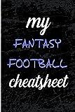 My Fantasy Football Cheat Sheet: Blank Lined Journal - Fantasy Football Notebook, Fantasy Football Draft Board, 2018 Fantasy Football